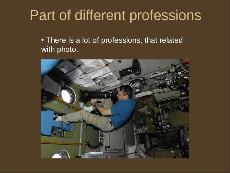 Part of different professions There is a lot of professions, that related wit...