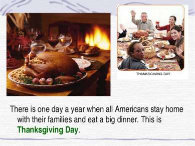 There is one day a year when all Americans stay home with their families and ...