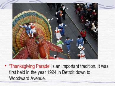 'Thanksgiving Parade' is an important tradition. It was first held in the yea...