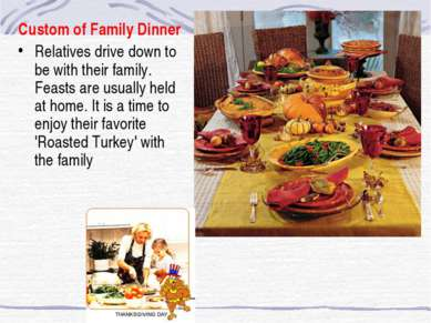 Custom of Family Dinner Relatives drive down to be with their family. Feasts ...