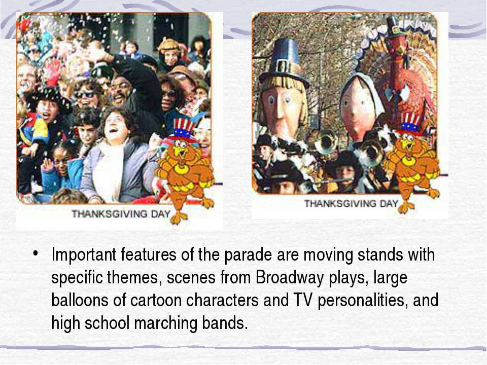 Important features of the parade are moving stands with specific themes, scen...