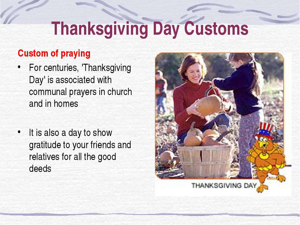Thanksgiving Day Customs Custom of praying For centuries, 'Thanksgiving Day' ...