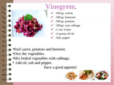 Vinegrete. -500 gr. carrots -500 gr. beetroots -500 gr. potatoes -500 gr. sou...