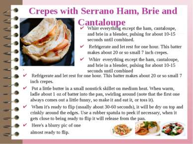 Crepes with Serrano Ham, Brie and Cantaloupe . Refrigerate and let rest for o...