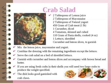 Crab Salad Mix the lemon juice, mayonnaise and yogurt. Combine the dressing w...