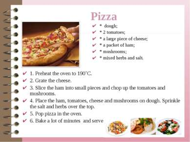 * dough; * 2 tomatoes; * a large piece of cheese; * a packet of ham; * mushro...