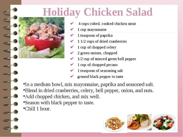 Holiday Chicken Salad 4 cups cubed, cooked chicken meat 1 cup mayonnaise 1 te...