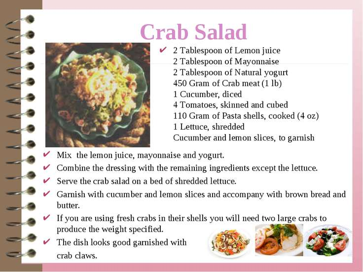 Crab Salad Mix the lemon juice, mayonnaise and yogurt. Combine the dressing w...