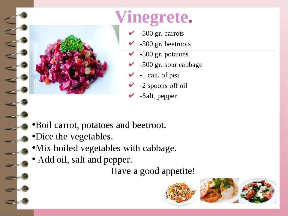 Vinegrete. -500 gr. carrots -500 gr. beetroots -500 gr. potatoes -500 gr. sou...
