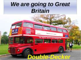 We are going to Great Britain