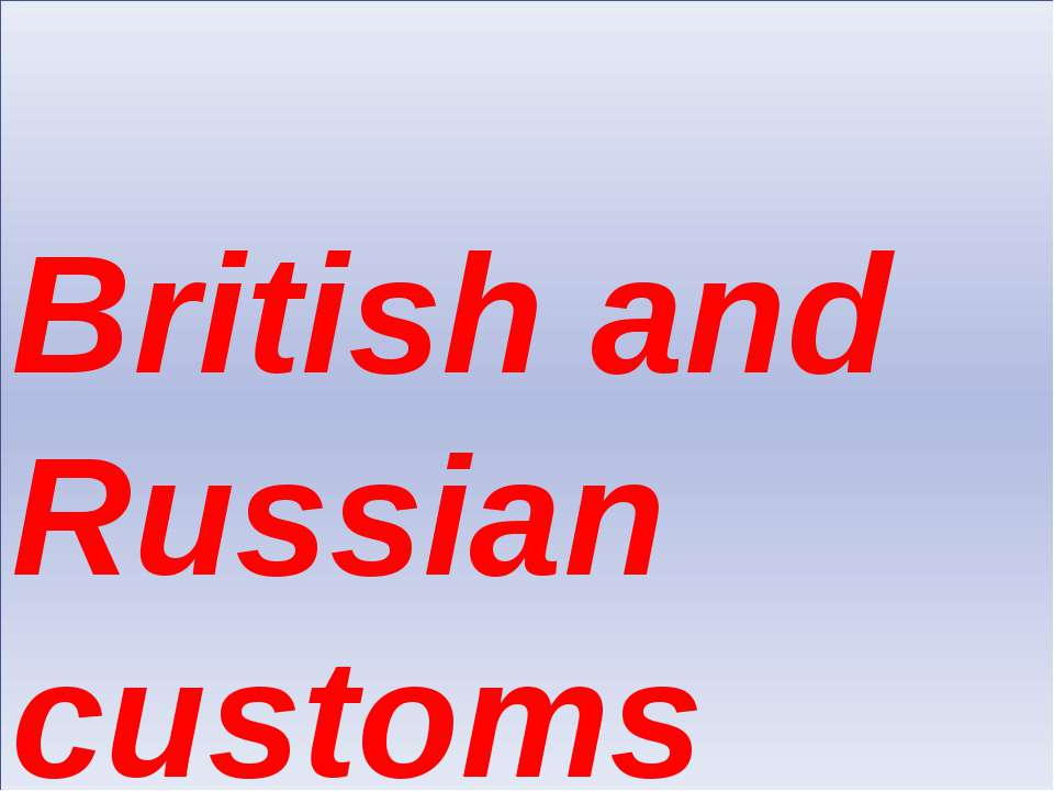 British and Russian customs