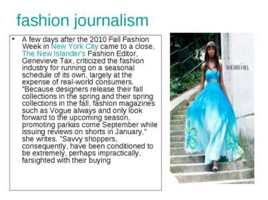fashion journalism A few days after the 2010 Fall Fashion Week in New York Ci...
