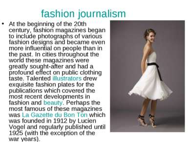 fashion journalism At the beginning of the 20th century, fashion magazines be...