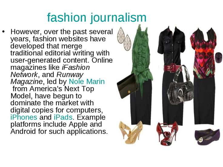 However, over the past several years, fashion websites have developed that me...