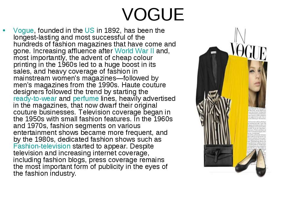 VOGUE Vogue, founded in the US in 1892, has been the longest-lasting and most...