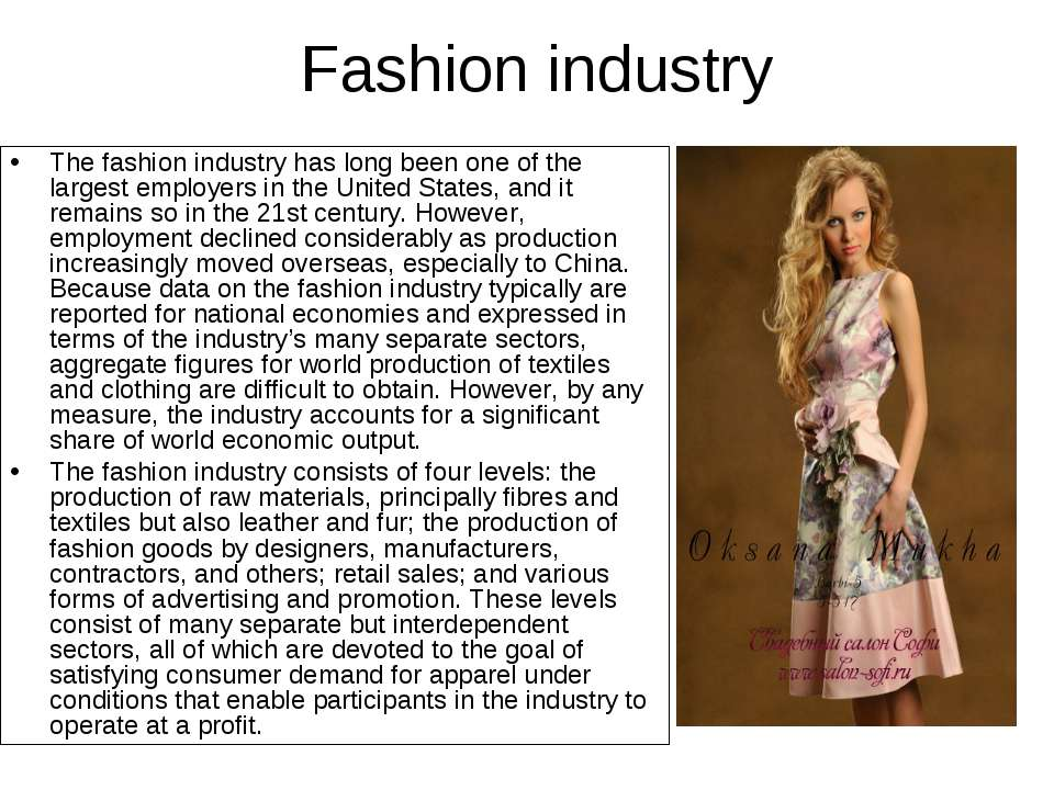 Fashion industry The fashion industry has long been one of the largest employ...