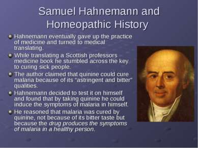 Samuel Hahnemann and Homeopathic History Hahnemann eventually gave up the pra...