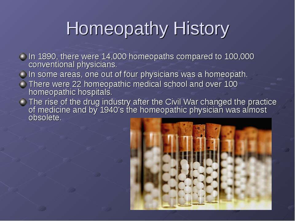 Homeopathy History In 1890, there were 14,000 homeopaths compared to 100,000 ...