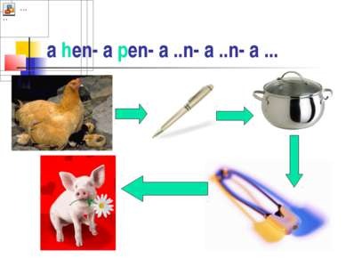a hen- a pen- a ..n- a ..n- a ...