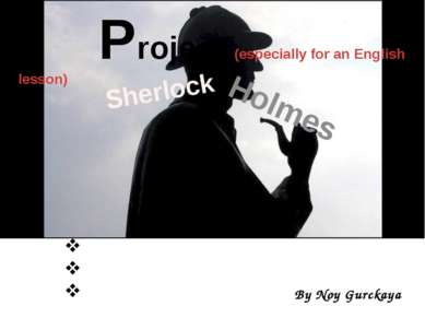 Sherlock Holmes Project (especially for an English lesson) Personality The au...