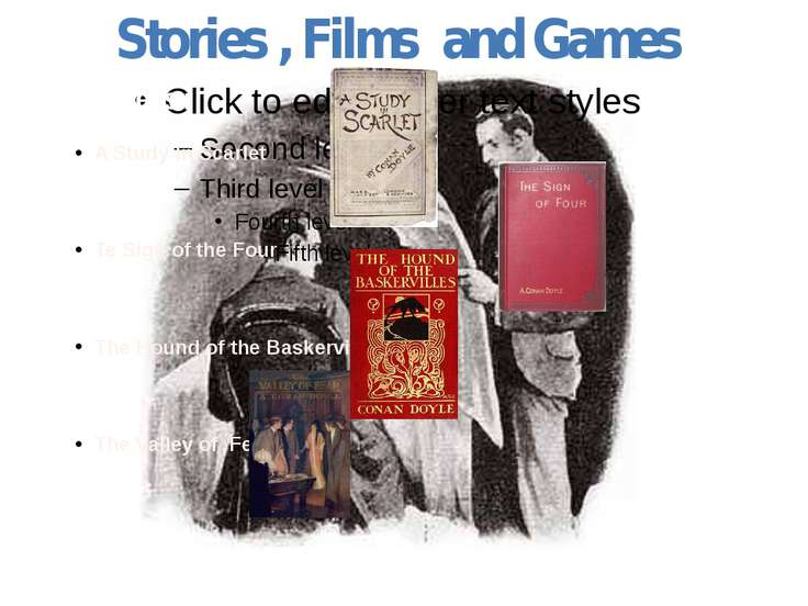Stories , Films and Games Novels: A Study In Scarlet Te Sign of the Four The ...