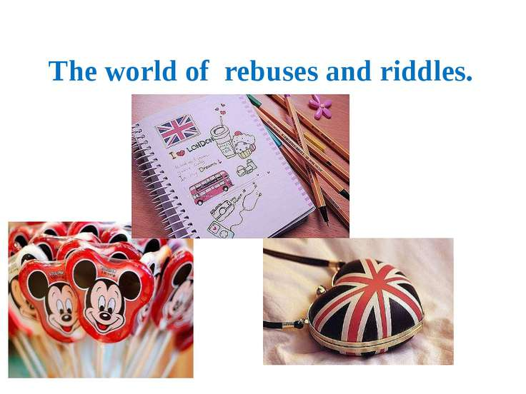The world of rebuses and riddles.