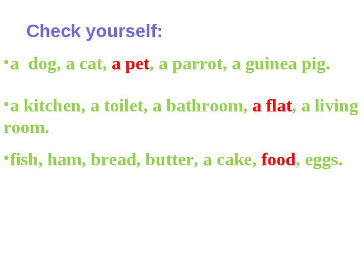 Check yourself: a dog, a cat, a pet, a parrot, a guinea pig. a kitchen, a toi...