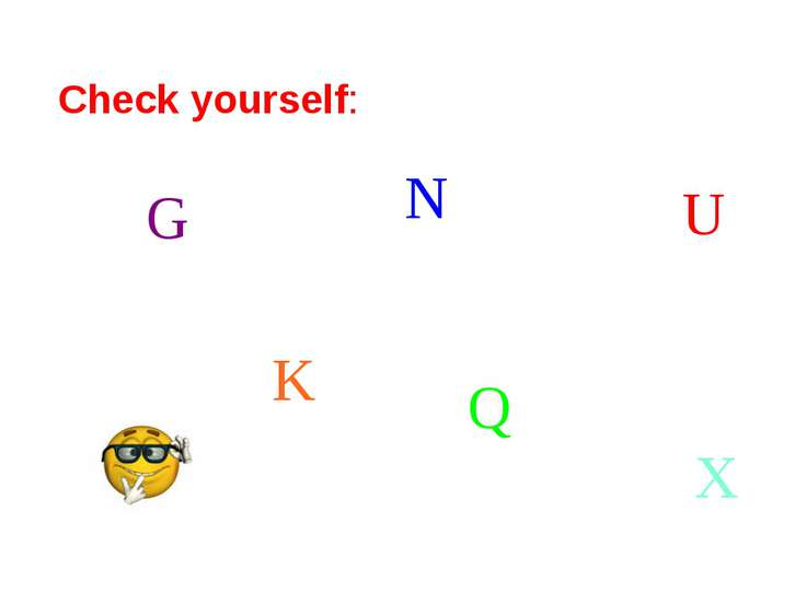 Check yourself: G N K U X Q