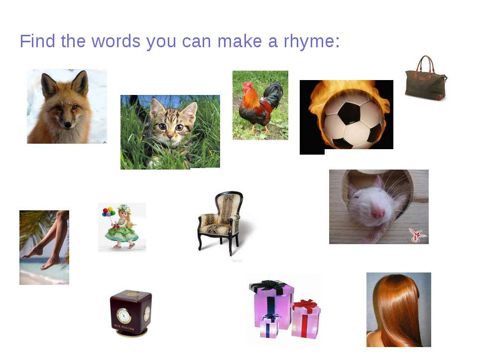 Find the words you can make a rhyme: