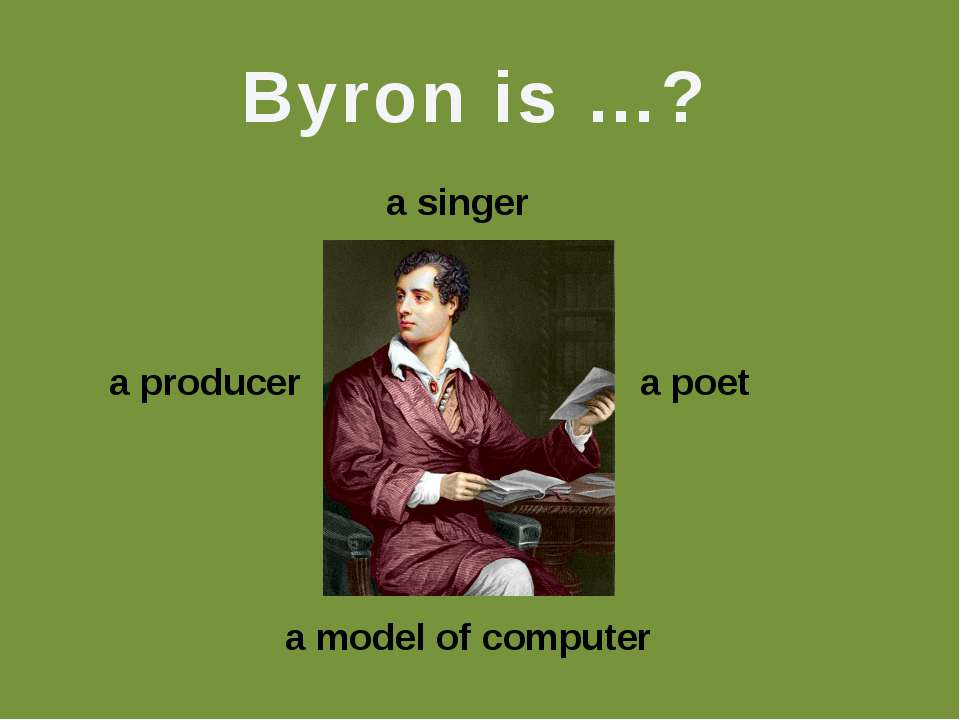 Byron is …? a model of computer a poet a producer a singer