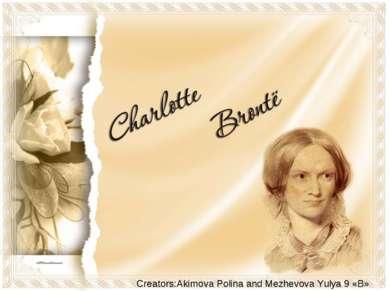 Creators:Akimova Polina and Mezhevova Yulya 9 «B»