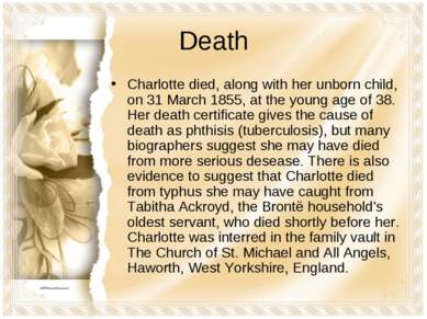 Death Charlotte died, along with her unborn child, on 31 March 1855, at the y...
