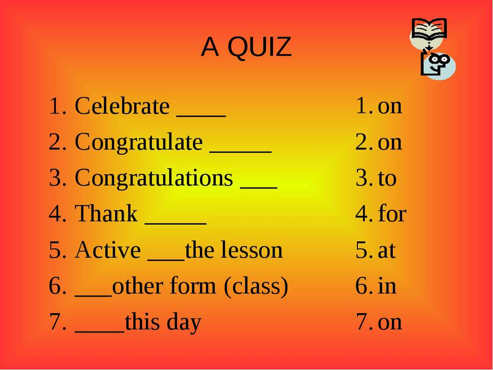 A QUIZ Celebrate ____ Congratulate _____ Congratulations ___ Thank _____ Acti...