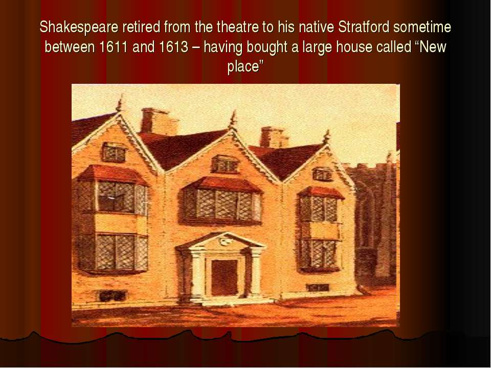 Shakespeare retired from the theatre to his native Stratford sometime between...