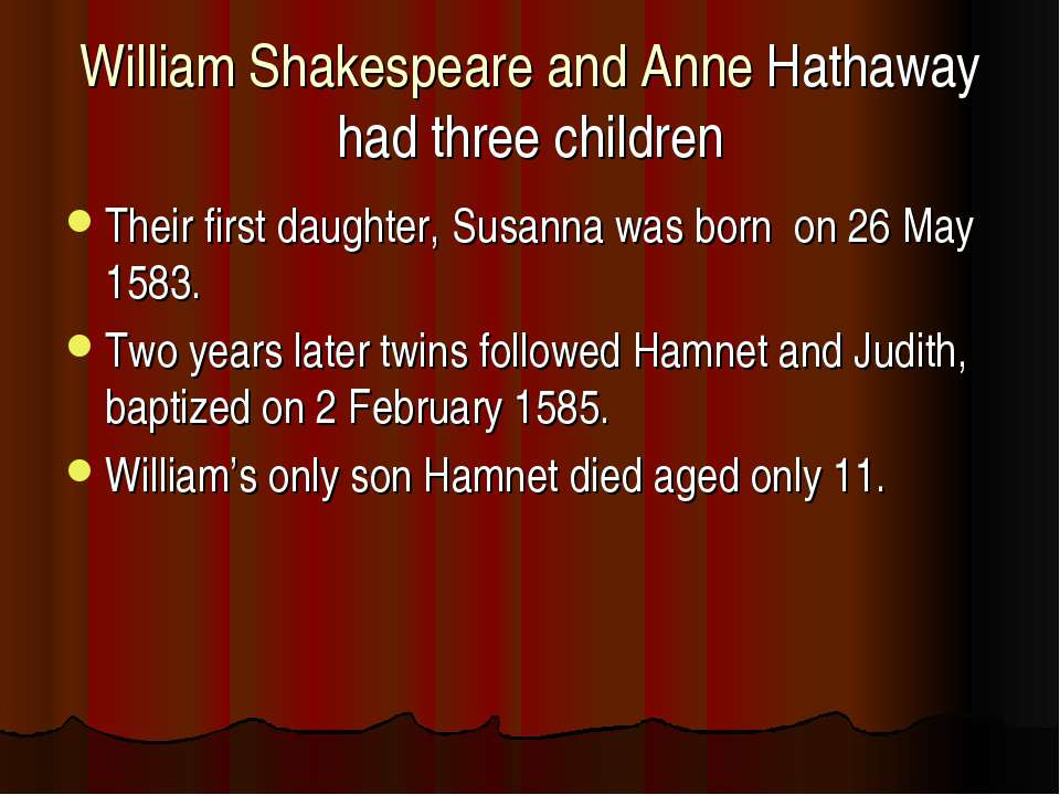 William Shakespeare and Anne Hathaway had three children Their first daughter...