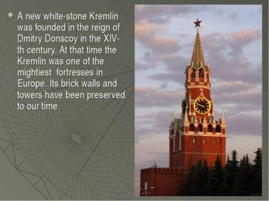 A new white-stone Kremlin was founded in the reign of Dmitry Donscoy in the X...