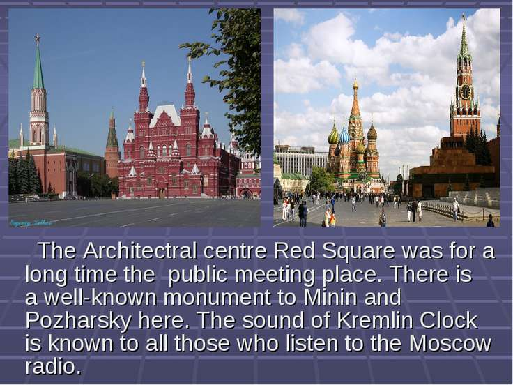 The Architectral centre Red Square was for a long time the public meeting pla...