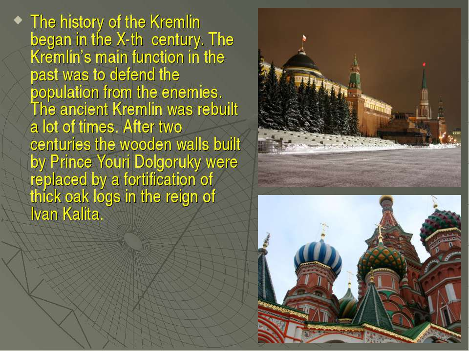 The history of the Kremlin began in the X-th century. The Kremlin's main func...