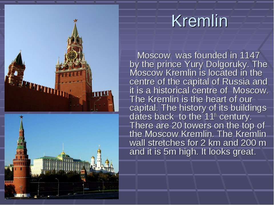 Kremlin Moscow was founded in 1147 by the prince Yury Dolgoruky. The Moscow K...
