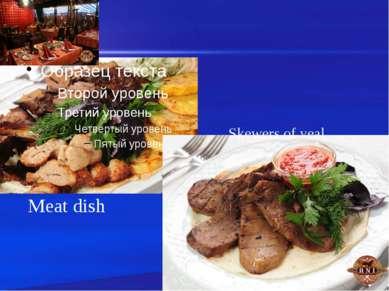 Meat dish Skewers of veal