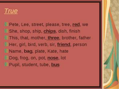 True Pete, Lee, street, please, tree, red, we She, shop, ship, chips, dish, f...