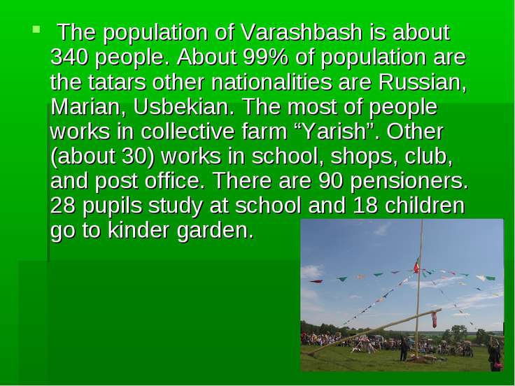The population of Varashbash is about 340 people. About 99% of population are...