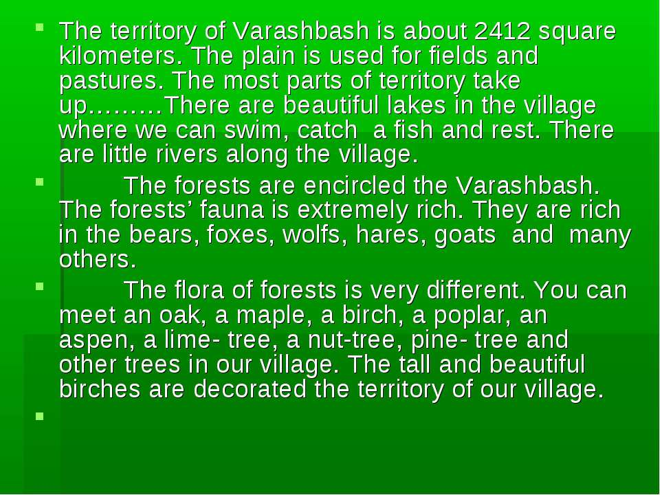 The territory of Varashbash is about 2412 square kilometers. The plain is use...