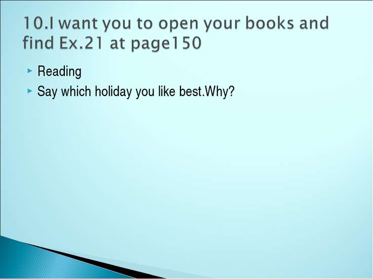 Reading Say which holiday you like best.Why?