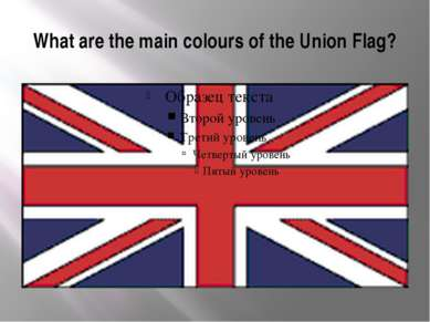 What are the main colours of the Union Flag?