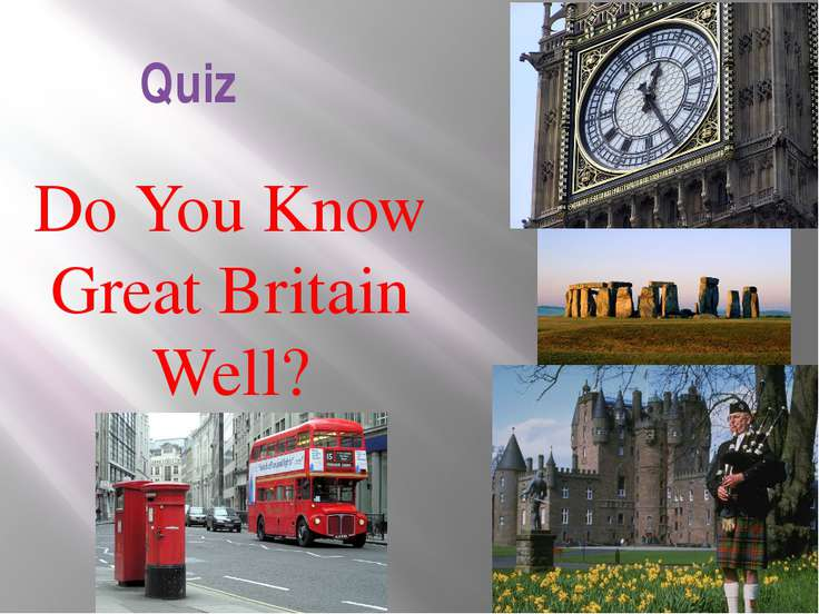 Quiz Do You Know Great Britain Well?