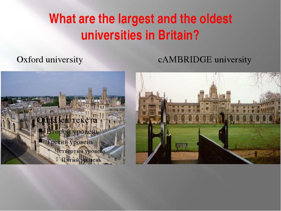What are the largest and the oldest universities in Britain? Oxford universit...