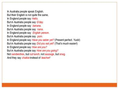 In Australia people speak English. But their English is not quite the same. I...