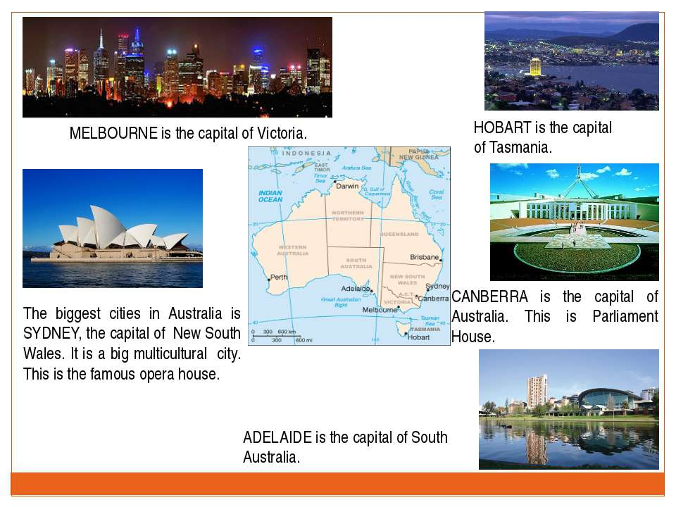 HOBART is the capital of Tasmania. The biggest cities in Australia is SYDNEY,...