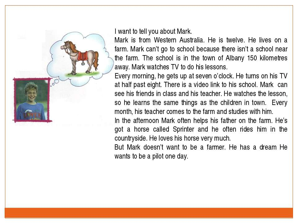 I want to tell you about Mark. Mark is from Western Australia. He is twelve. ...
